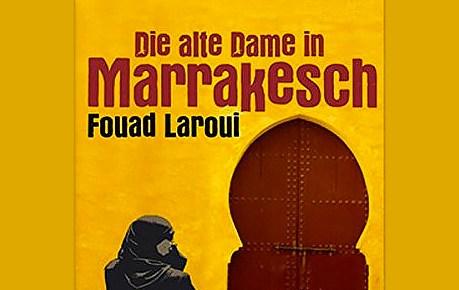 "Freitag, 28. 9.2018, 20:00 Uhr – Fouad Laroui ""Die alte Dame in Marrakesch"""