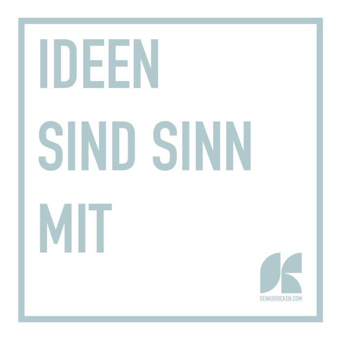 Plakat 3: «Ideen sind Sinn mit»