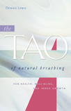 The Tao of Natural Breathing, by Dennis Lewis