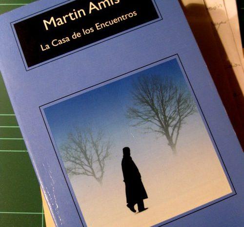 La casa de los encuentros / Martin Amis