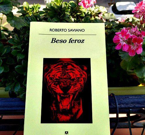 Beso feroz / Roberto Saviano