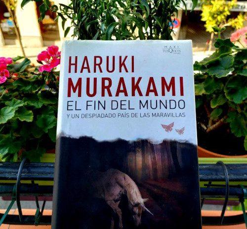 El fin del mundo y un despiadado país de las maravillas / Haruki Murakami