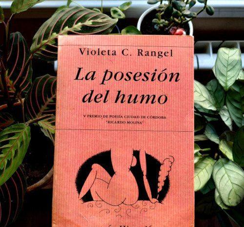 La posesión del humo / Violeta C. Rangel