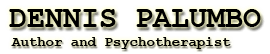 Dennis Palumbo, author and psychotherapist