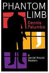 Phantom Limb, written by Dennis Palumbo, a Daniel RInaldi mystery