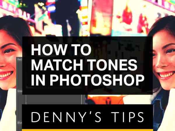 How to Match Tones in Photoshop