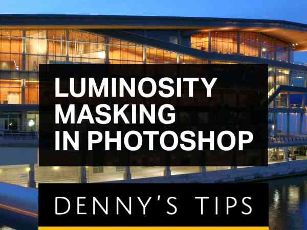 Luminosity Masking in Photoshop