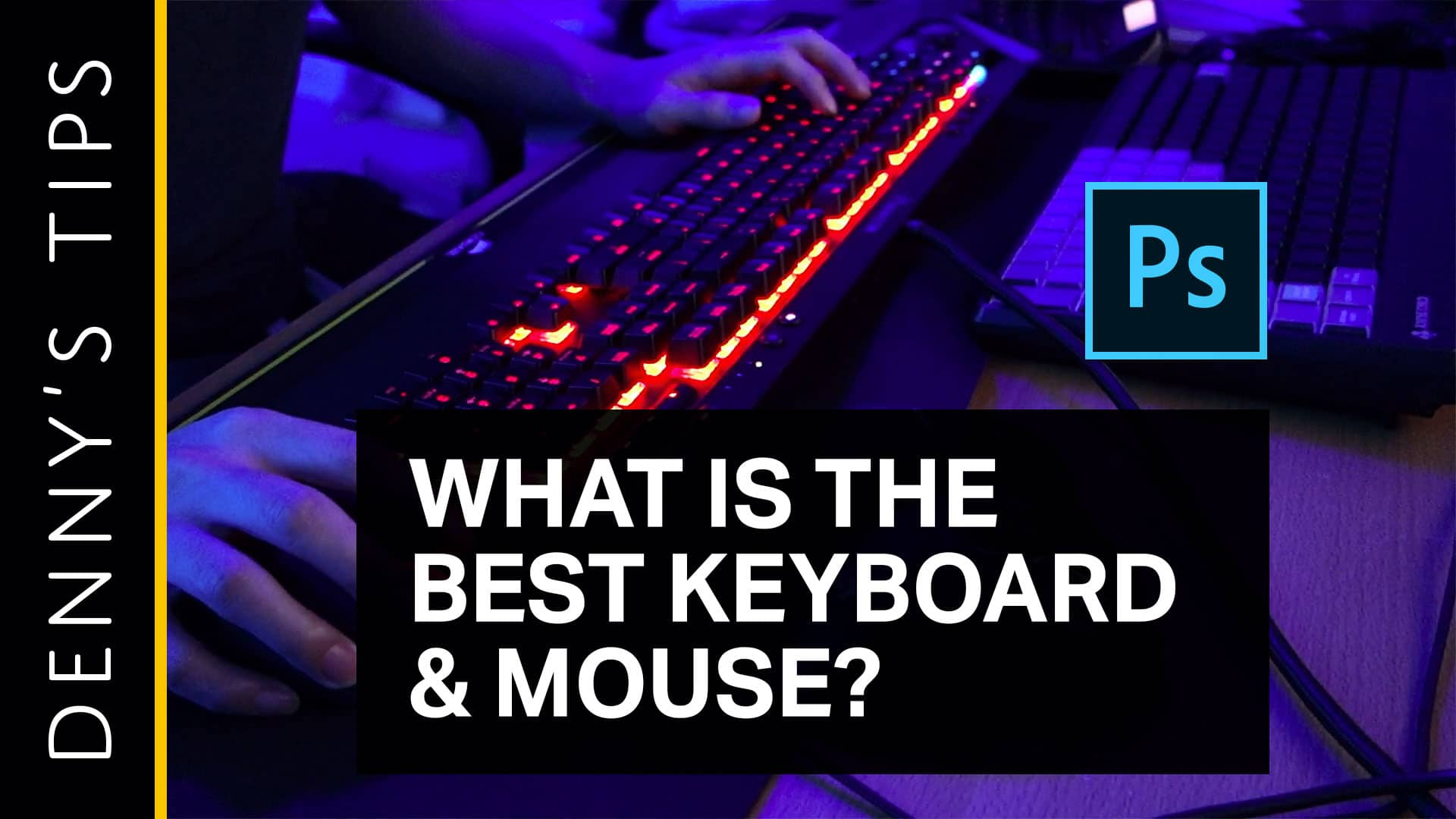 The Best Keyboard and Mouse for Photoshop - Denny's Tips
