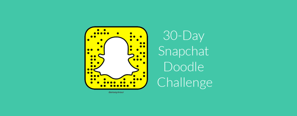 How to Get Better at Snapchat – 30 Day Doodle Challenge