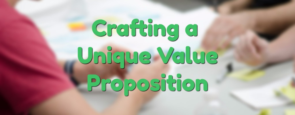 Crafting Your Startup's Unique Value Proposition