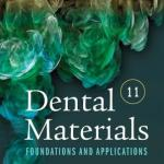 Dental Materials: Foundations and Applications, 11th Edition