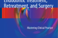 Endodontic Treatment, Retreatment, and Surgery