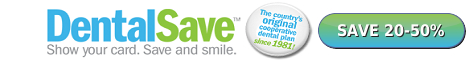 DentalSave.com - SAVE 20-50% at participating dentists