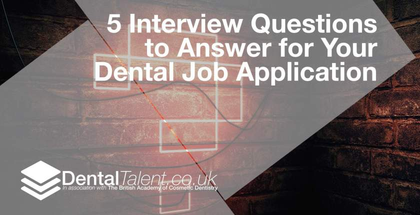 Interview Questions to Answer for Your Dental Job Application, Dental Talent – 5 Interview Questions to Answer for Your Dental Job Application, Dental Talent