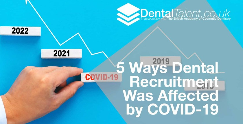 Ways Dental Recruitment Was Affected by COVID-19, Dental Talent – 5 Ways Dental Recruitment Was Affected by COVID-19, Dental Talent