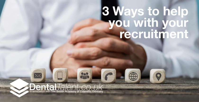 3 Ways to help you with your dental recruitment
