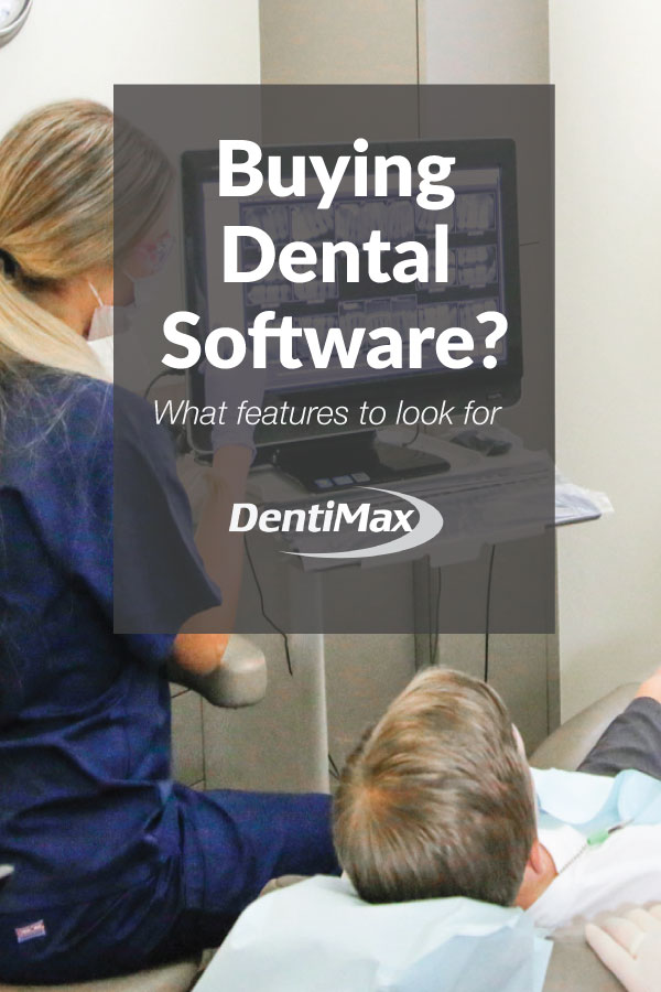 Buying Dental Software? Features to look for