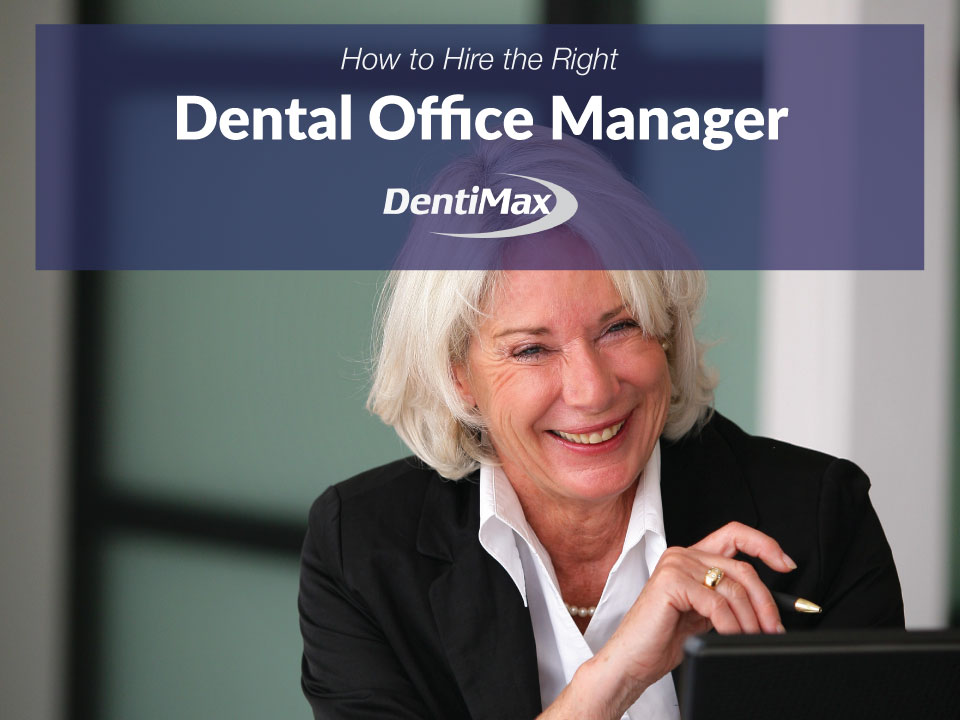 Hiring the right dental office manager