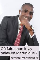 ou-faire-pose-inlay-onlay-martinique-dentiste