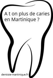 a t on plus de caries en Martinique