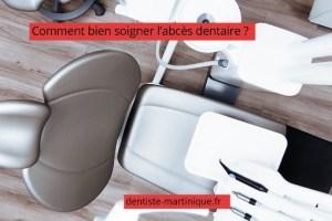 comment soigner abcès dentaire