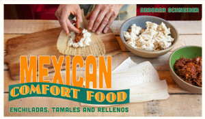Deb Schneider teaches Mexican Comfort Food