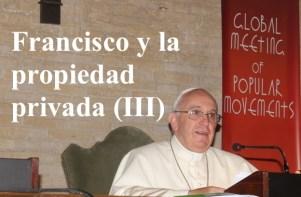 ¿Plagio? ¿Manipulación? ¿Prestidigitación?: Francisco y su peculiar concepto de propiedad privada (III)