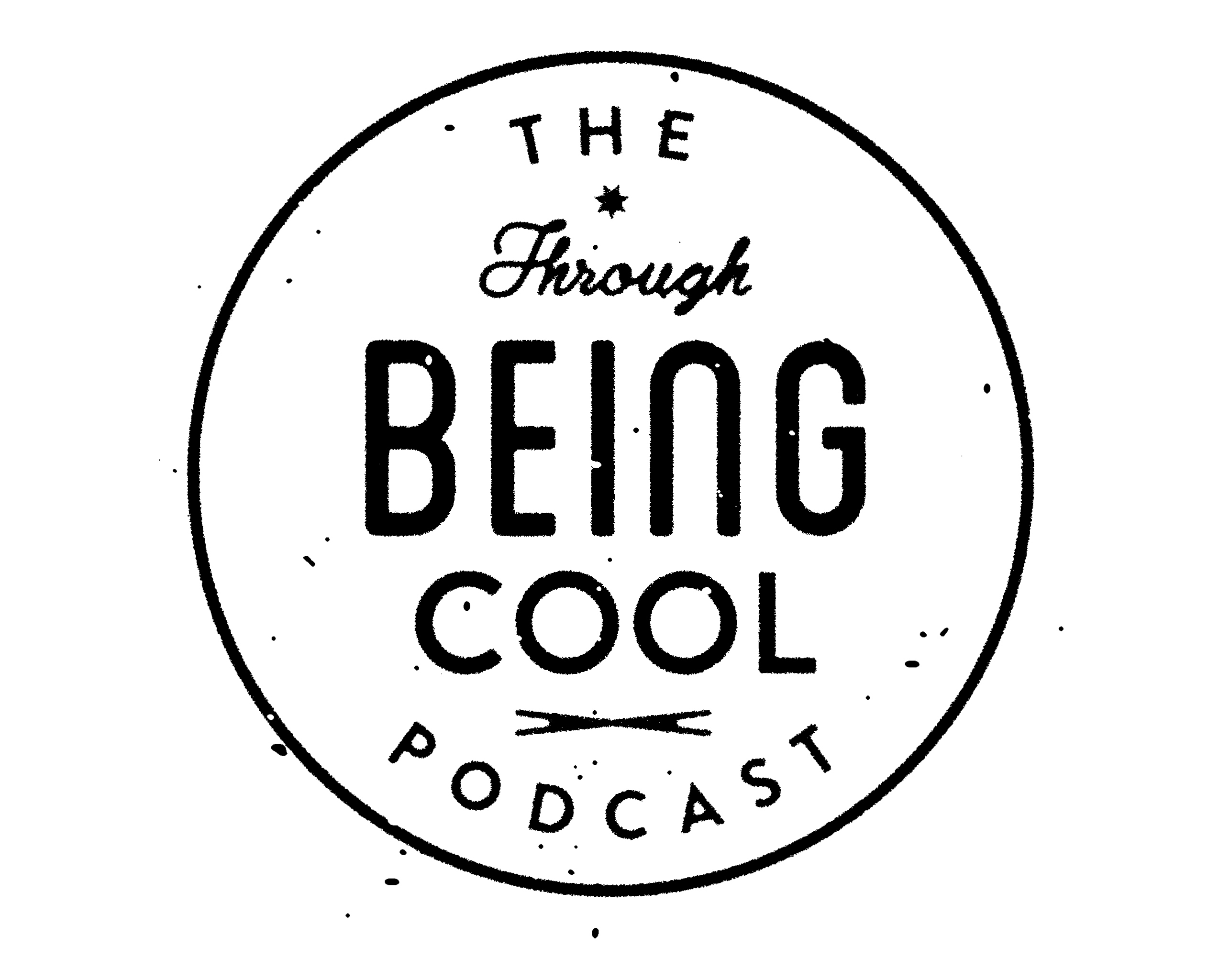 Through Being Cool Podcast