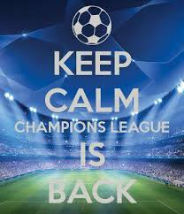 Keep Calm The Champions League is Back