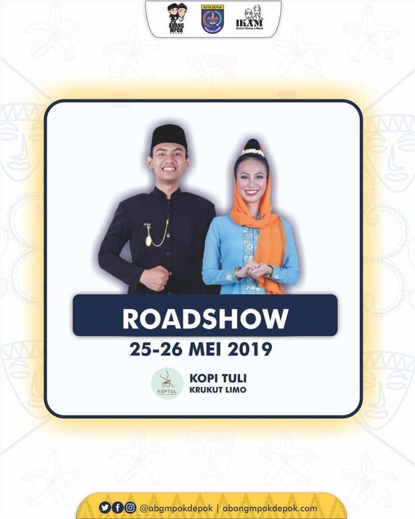 Roadshow Abang Mpok Depok 2019 di Kopi Tuli Krukut Limo 25-26 Mei 2019