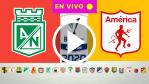 EL MEJOR LUGAR PARA VER EN VIVO Atlético Nacional VS América De Cali POR LA LIGA BETPLAY 2020