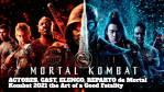 ACTORES, CAST, ELENCO, REPARTO de Mortal Kombat 2021 the Art of a Good Fatality: Lista de actores que protagonizan la película de acción y fantasía the Art of a Good Fatality