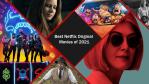 Las mejores películas nuevas de originales de Netflix estrenadas en 2021 hasta ahora