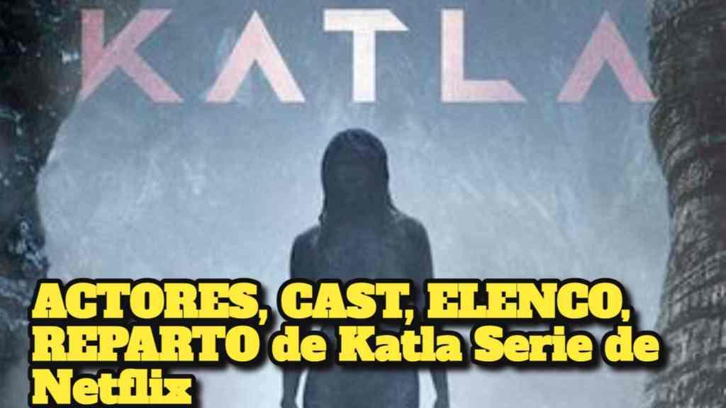 Katla Reparto; ACTORES, CAST, ELENCO, REPARTO de Katla