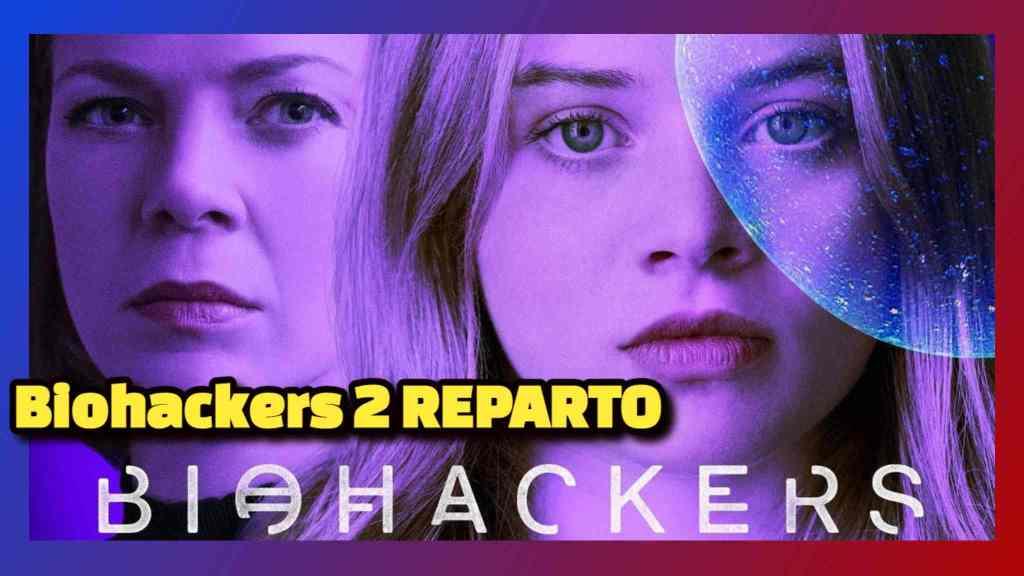 Biohackers 2 REPARTO