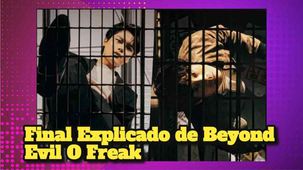 Final Explicado de Beyond Evil O Freak