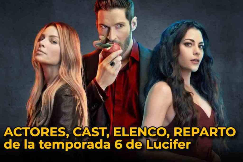 ACTORES, CAST, ELENCO, REPARTO de la temporada 6 de Lucifer