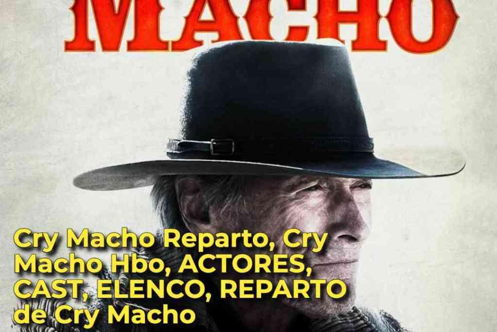 Cry Macho Reparto, Cry Macho Hbo, ACTORES, CAST, ELENCO, REPARTO de Cry Macho