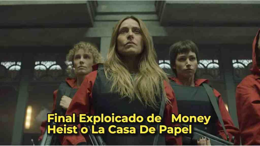 Final Exploicado de   Money Heist o La Casa De Papel