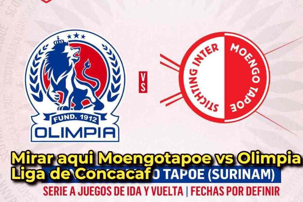 Mirar aqui Moengotapoe vs Olimpia Liga de Concacaf
