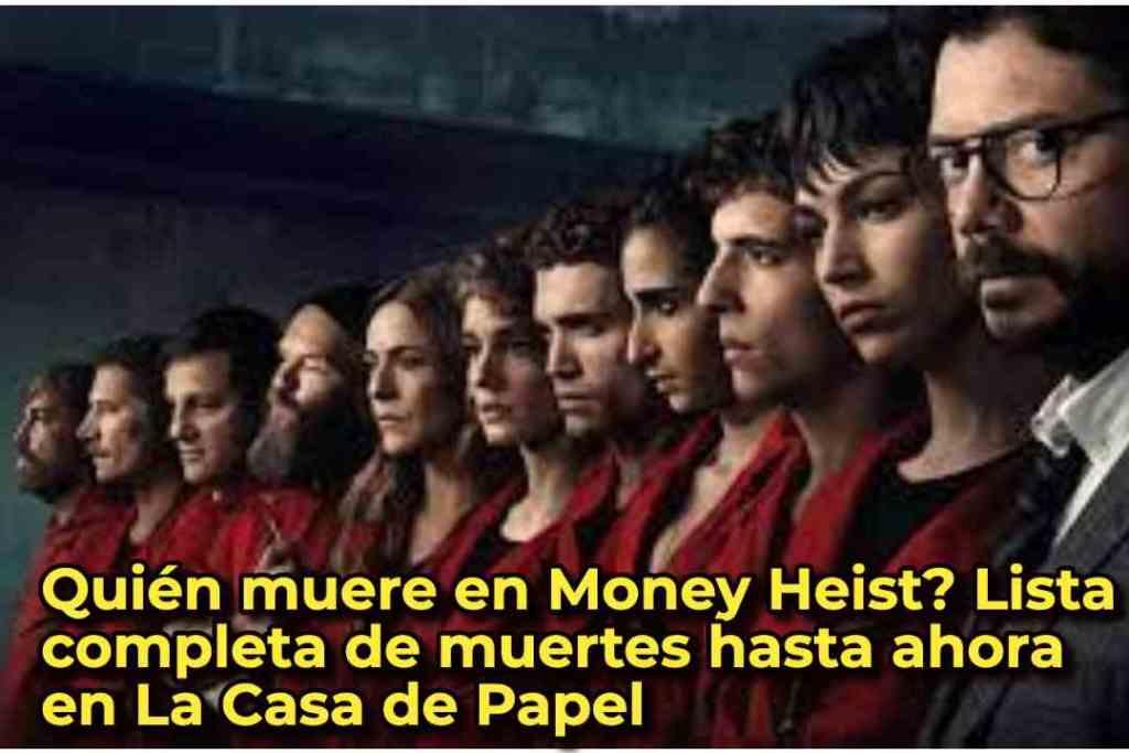 Quién muere en Money Heist? Lista completa de muertes hasta ahora en La Casa de Papel