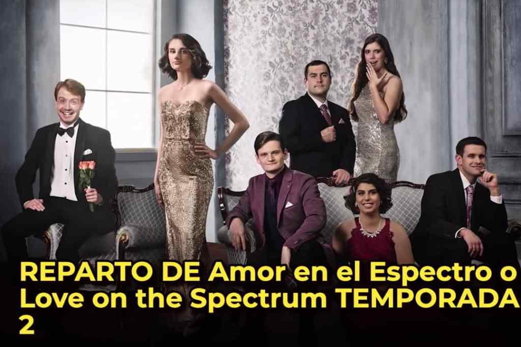 REPARTO DE Amor en el Espectro o Love on the Spectrum TEMPORADA 2