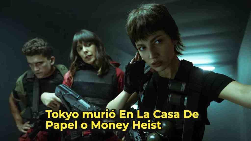 Tokyo murió En La Casa De Papel o Money Heist