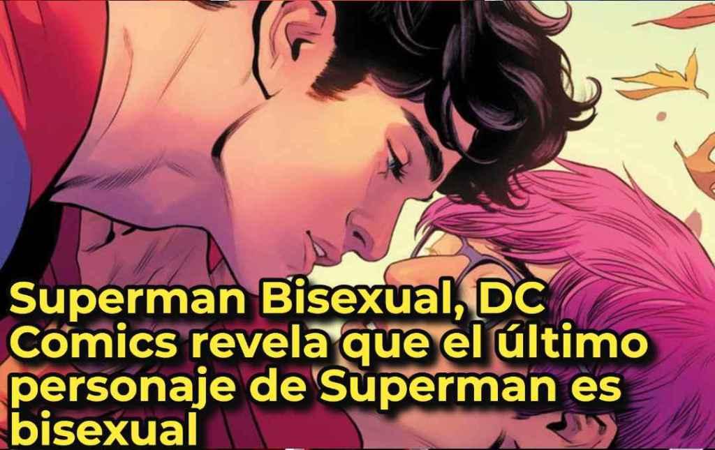 Superman Bisexual, DC Comics revela que el último personaje de Superman es bisexual