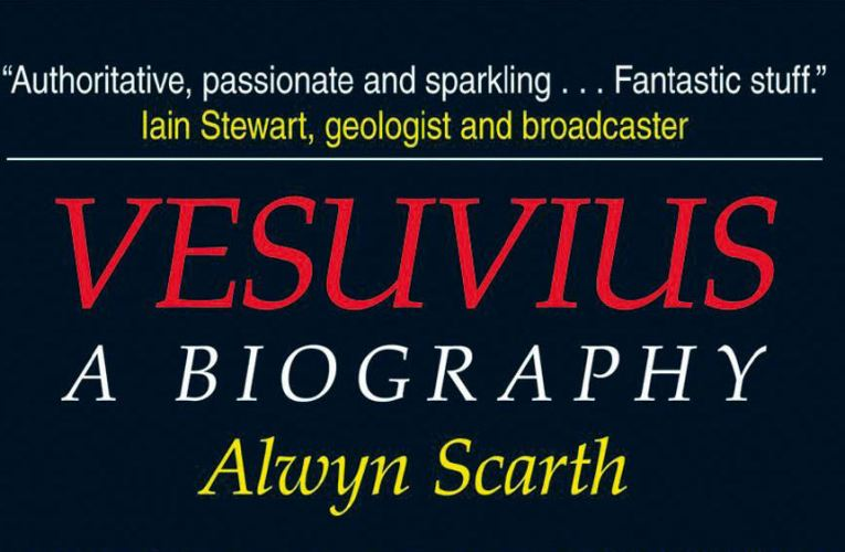Book review: Vesuvius: A Biography, by Alwyn Scarth