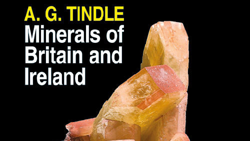 Book review: Minerals of Britain and Ireland, by A G Tindle