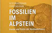 Book review: Fossilien im Alpstein: Kreide und Eozän der Nordostschweiz (Fossils in the Alpstein: The Cretaceous and Eocene of north-eastern Switzerland), by Peter Kürsteiner and Christian Klug