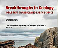 Book review: Breakthroughs in Geology: Ideas that transformed Earth Science, by Graham Park