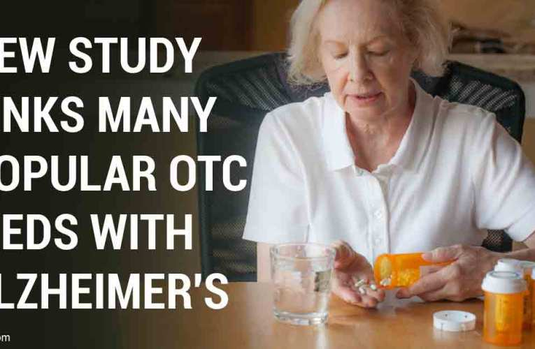 Typical OTC medications can create mental deterioration By l…