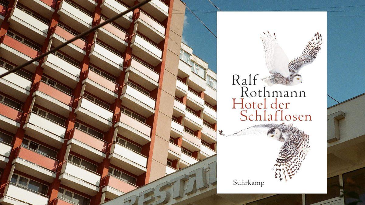 """""""Hotel der Schlaflosen"""" von Ralf Rothmann"""
